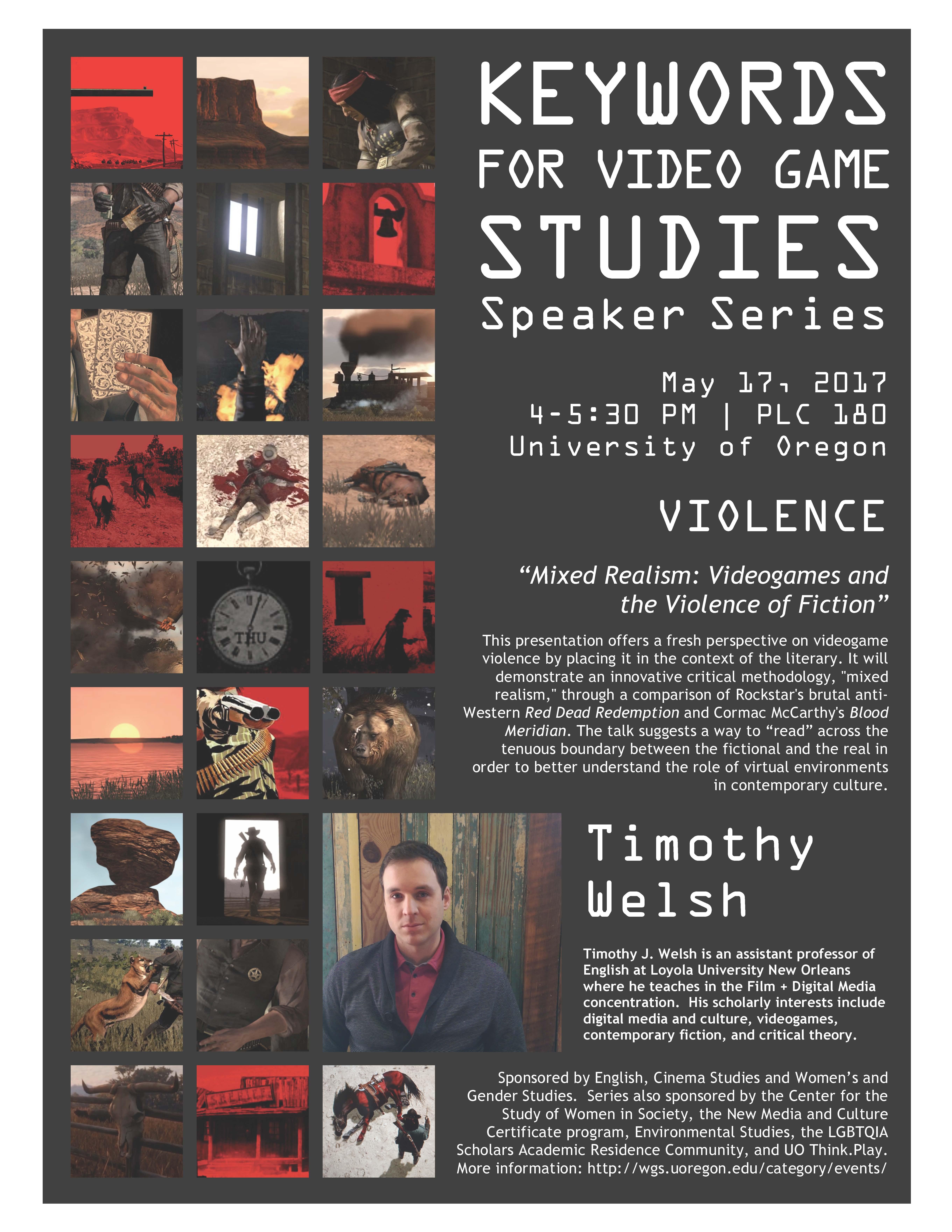 "VIOLENCE"": Keywords for Video Game Studies Speaker Series, Timothy"